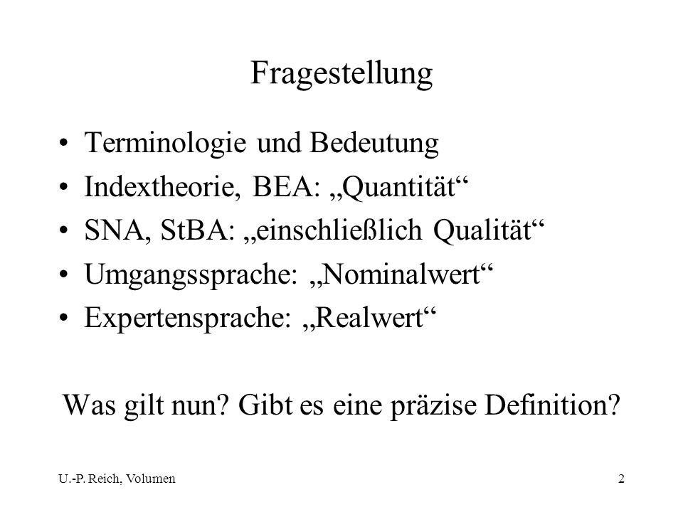 U.-P. Reich, Volumen2 Fragestellung Terminologie und Bedeutung Indextheorie, BEA: Quantität SNA, StBA: einschließlich Qualität Umgangssprache: Nominal