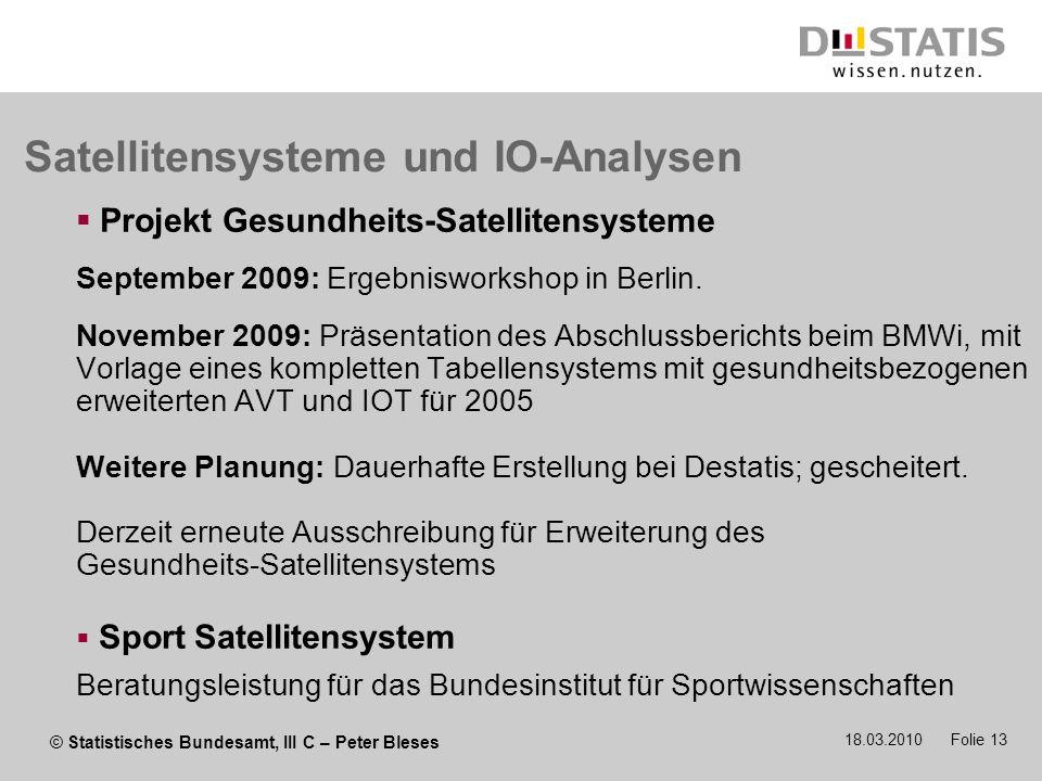 © Statistisches Bundesamt, III C – Peter Bleses 18.03.2010 Folie 13 Satellitensysteme und IO-Analysen Projekt Gesundheits-Satellitensysteme September