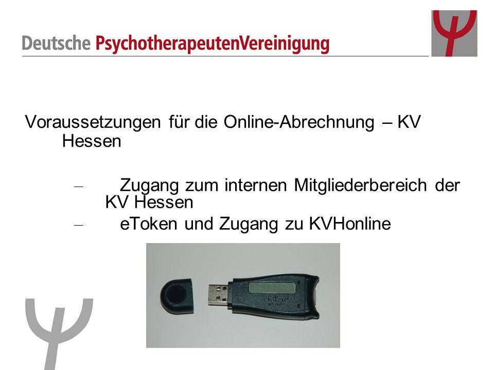 Voraussetzungen für die Online-Abrechnung – KV Hessen – Zugang zum internen Mitgliederbereich der KV Hessen – eToken und Zugang zu KVHonline