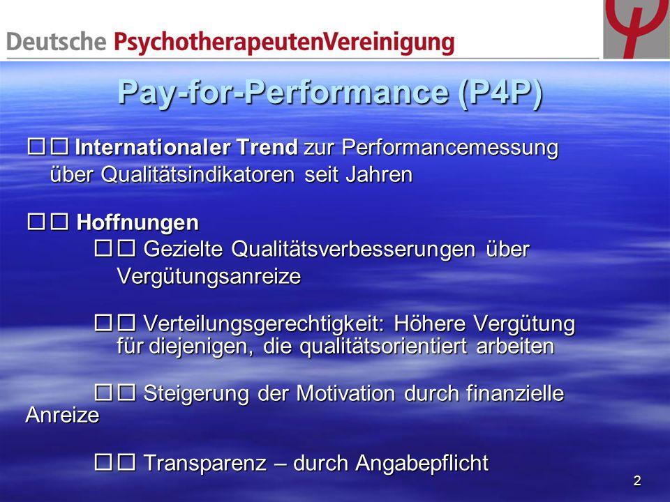 2 Pay-for-Performance (P4P) Internationaler Trend zur Performancemessung Internationaler Trend zur Performancemessung über Qualitätsindikatoren seit J