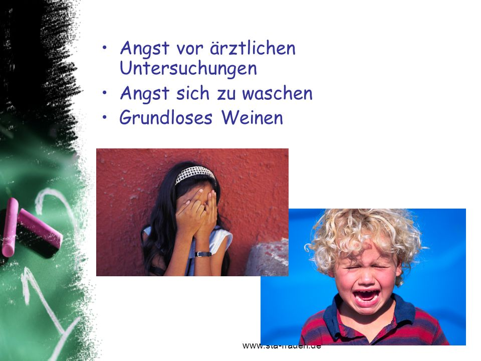 www.sta-frauen.de Angst vor ärztlichen Untersuchungen Angst sich zu waschen Grundloses Weinen