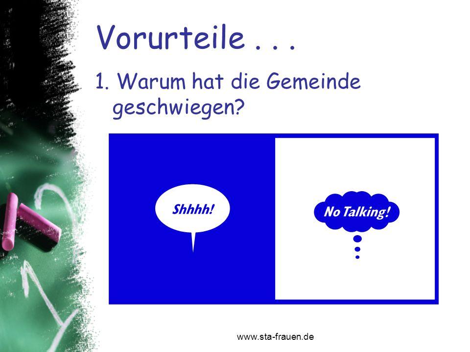 www.sta-frauen.de 1. Warum hat die Gemeinde geschwiegen? Vorurteile...