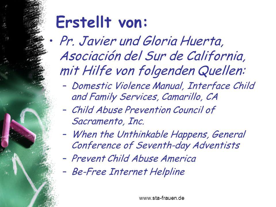 www.sta-frauen.de Erstellt von: Pr. Javier und Gloria Huerta, Asociación del Sur de California, mit Hilfe von folgenden Quellen: –Domestic Violence Ma