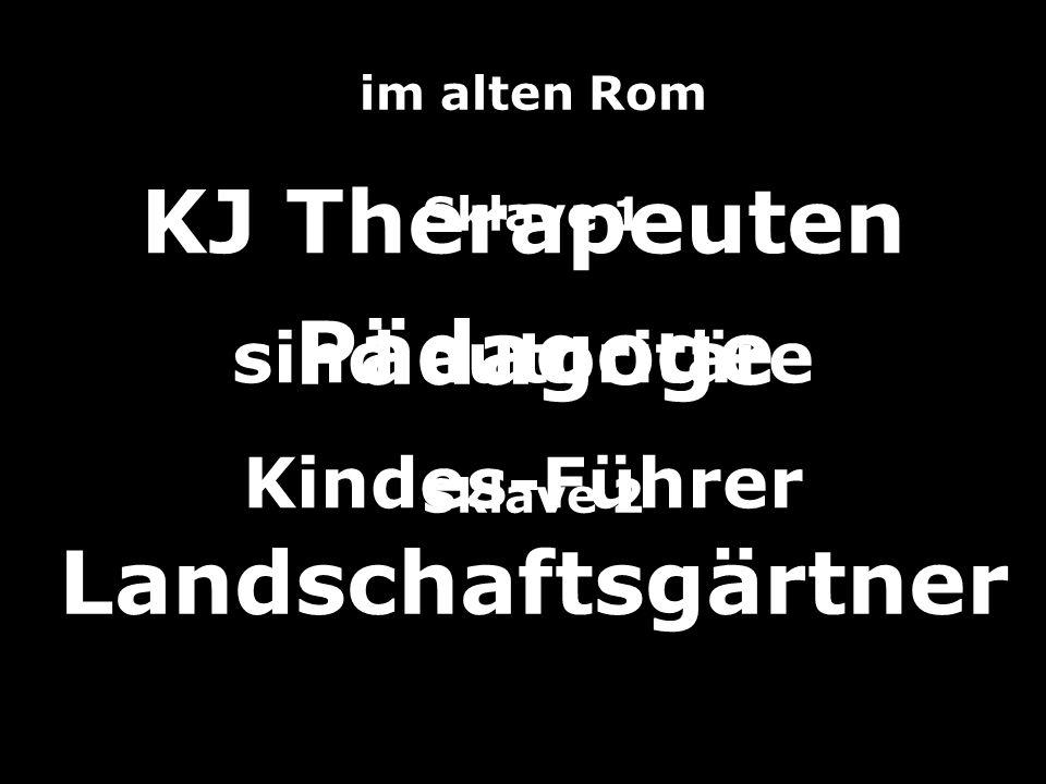 KJ Therapeuten sind autoritäre Kindes-Führer im alten Rom Sklave 1 Pädagoge Sklave 2 Landschaftsgärtner