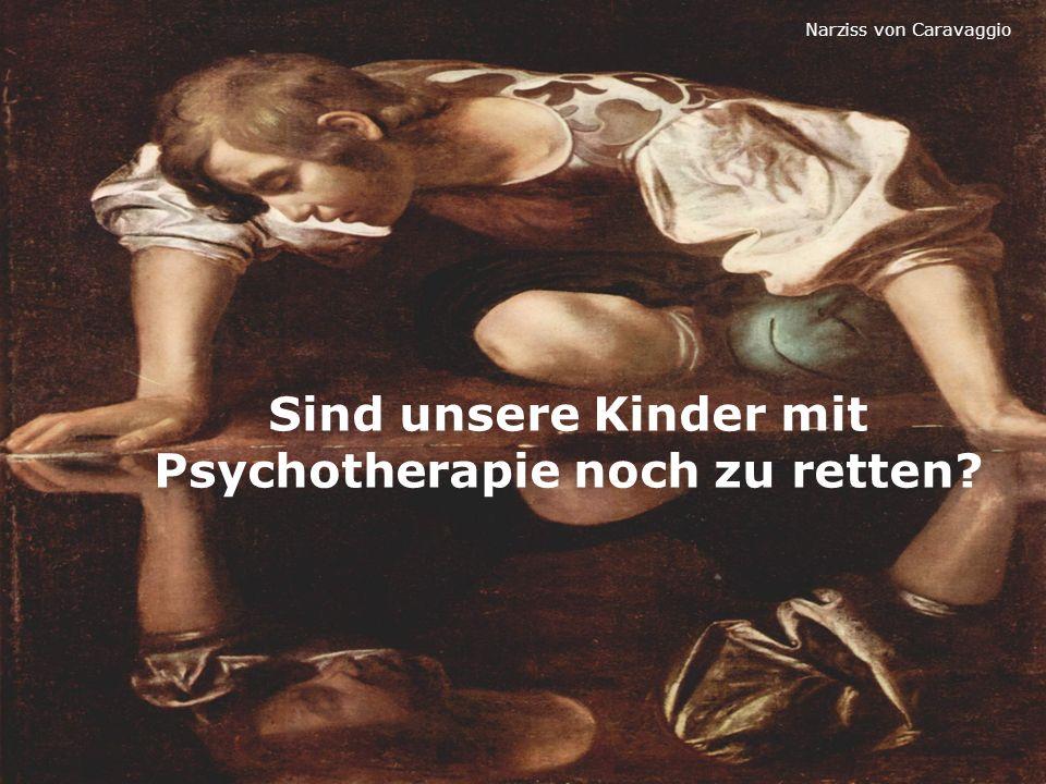 Sind unsere Kinder mit Psychotherapie noch zu retten? Narziss von Caravaggio