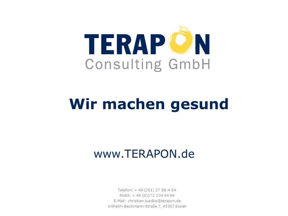 Wir machen gesund www.TERAPON.de Telefon: + 49 (201) 27 88-4 64 Mobil: + 49 (0)172 234 94 94 E-Mail: christian.luedke@terapon.de Wilhelm-Beckmann-Stra