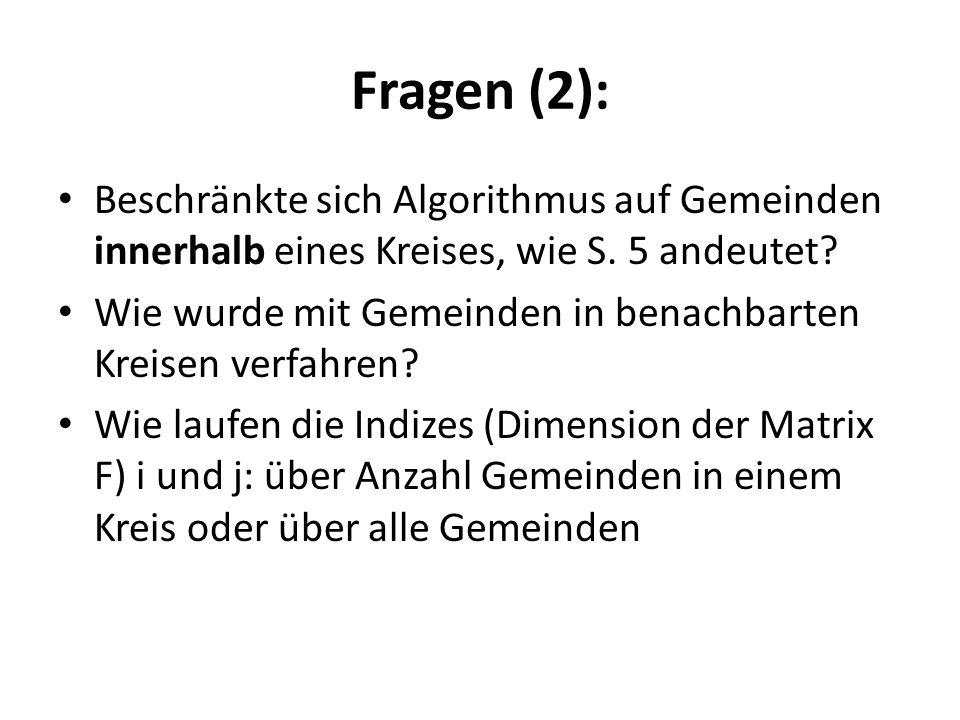 Fragen (2): Beschränkte sich Algorithmus auf Gemeinden innerhalb eines Kreises, wie S. 5 andeutet? Wie wurde mit Gemeinden in benachbarten Kreisen ver