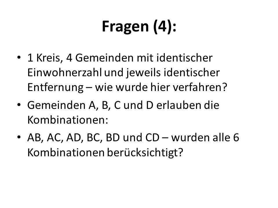 Fragen (4): 1 Kreis, 4 Gemeinden mit identischer Einwohnerzahl und jeweils identischer Entfernung – wie wurde hier verfahren? Gemeinden A, B, C und D