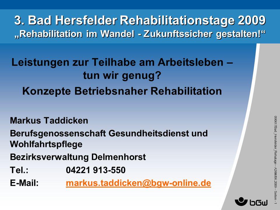 090617Bad_Hersfelder_Rehatage – A26M/ 06.2009 – Seiten - 1 3. Bad Hersfelder Rehabilitationstage 2009 Rehabilitation im Wandel - Zukunftssicher gestal