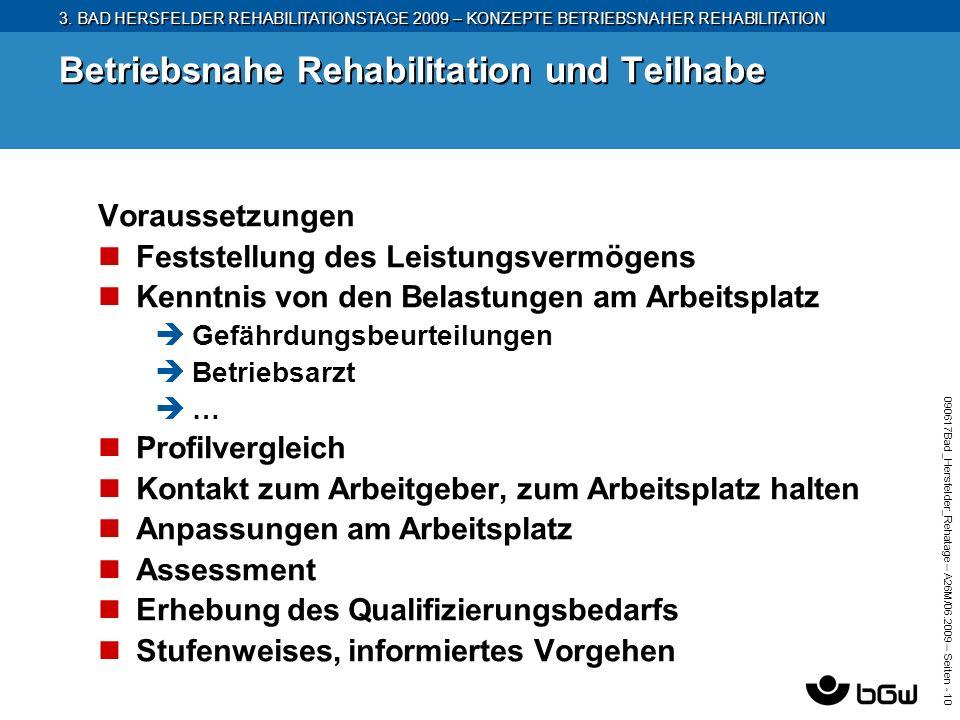 3. BAD HERSFELDER REHABILITATIONSTAGE 2009 – KONZEPTE BETRIEBSNAHER REHABILITATION 090617Bad_Hersfelder_Rehatage – A26M/ 06.2009 – Seiten - 10 Betrieb
