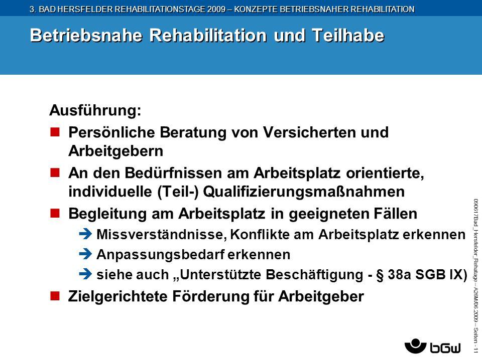 3. BAD HERSFELDER REHABILITATIONSTAGE 2009 – KONZEPTE BETRIEBSNAHER REHABILITATION 090617Bad_Hersfelder_Rehatage – A26M/ 06.2009 – Seiten - 11 Betrieb