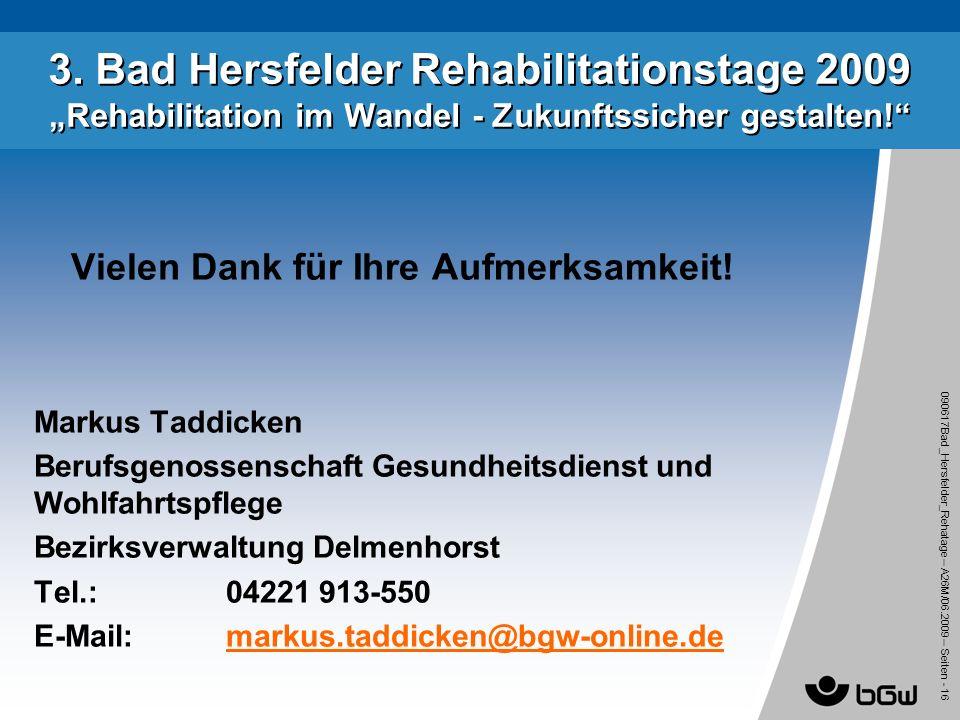 090617Bad_Hersfelder_Rehatage – A26M/ 06.2009 – Seiten - 16 3. Bad Hersfelder Rehabilitationstage 2009 Rehabilitation im Wandel - Zukunftssicher gesta