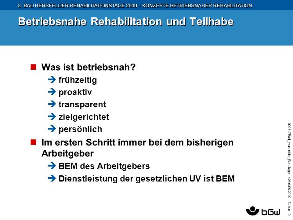 3. BAD HERSFELDER REHABILITATIONSTAGE 2009 – KONZEPTE BETRIEBSNAHER REHABILITATION 090617Bad_Hersfelder_Rehatage – A26M/ 06.2009 – Seiten - 9 Betriebs