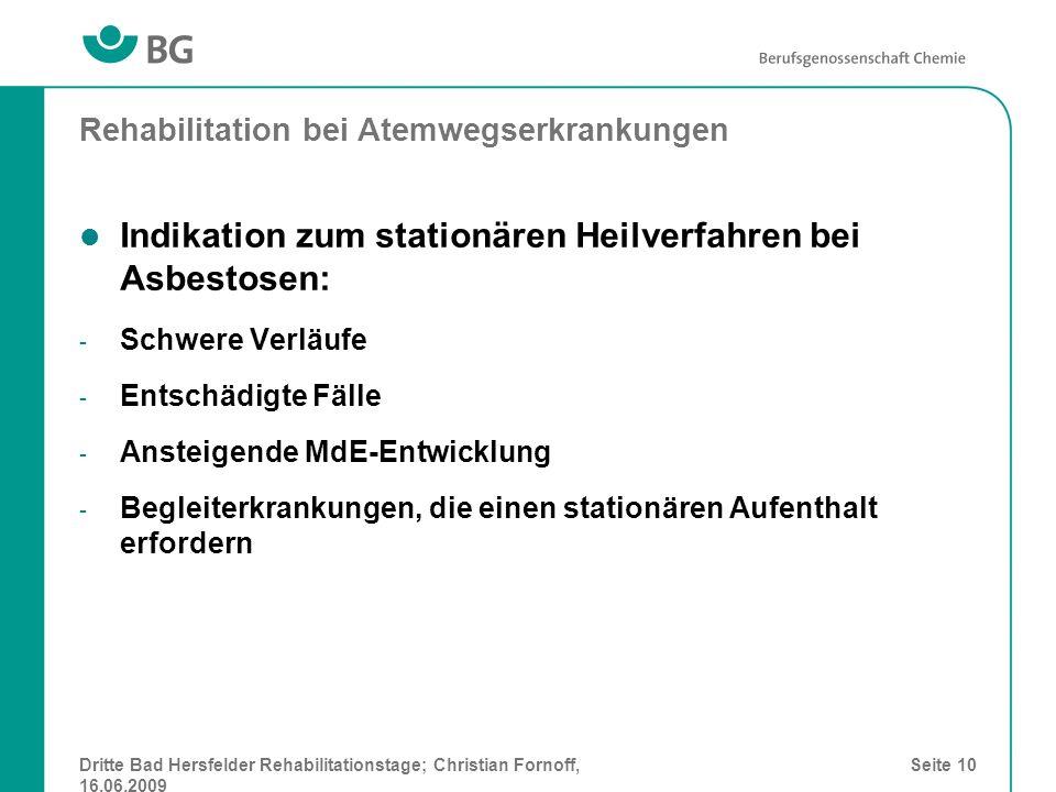 Dritte Bad Hersfelder Rehabilitationstage; Christian Fornoff, 16.06.2009 Seite 10 Rehabilitation bei Atemwegserkrankungen Indikation zum stationären H