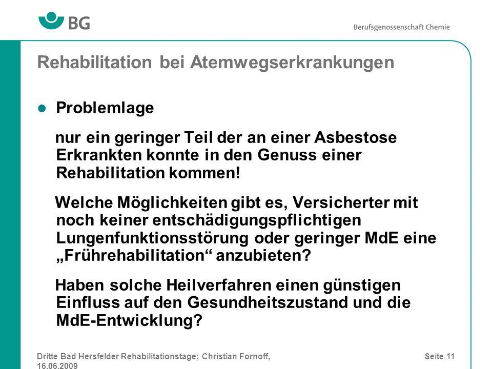 Dritte Bad Hersfelder Rehabilitationstage; Christian Fornoff, 16.06.2009 Seite 11 Rehabilitation bei Atemwegserkrankungen Problemlage nur ein geringer