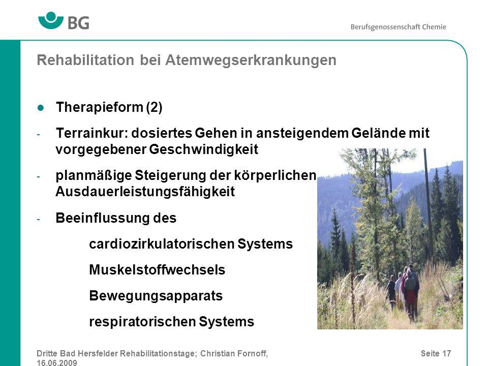 Dritte Bad Hersfelder Rehabilitationstage; Christian Fornoff, 16.06.2009 Seite 17 Rehabilitation bei Atemwegserkrankungen Therapieform (2) - Terrainku