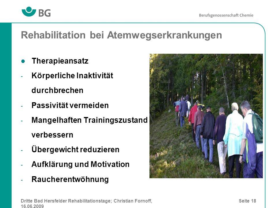 Dritte Bad Hersfelder Rehabilitationstage; Christian Fornoff, 16.06.2009 Seite 18 Rehabilitation bei Atemwegserkrankungen Therapieansatz - Körperliche