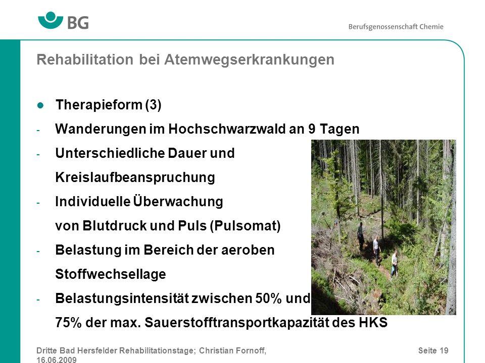 Dritte Bad Hersfelder Rehabilitationstage; Christian Fornoff, 16.06.2009 Seite 19 Rehabilitation bei Atemwegserkrankungen Therapieform (3) - Wanderung