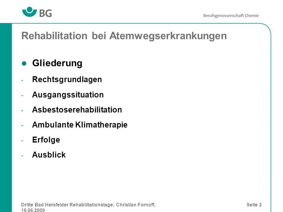 Dritte Bad Hersfelder Rehabilitationstage; Christian Fornoff, 16.06.2009 Seite 2 Rehabilitation bei Atemwegserkrankungen Gliederung - Rechtsgrundlagen