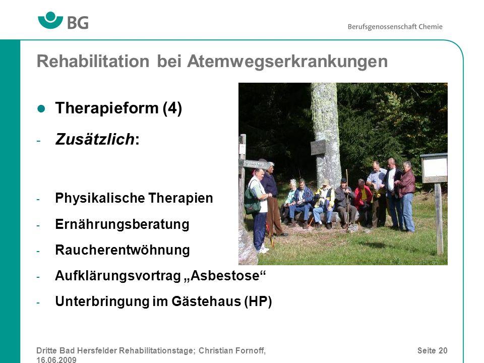 Dritte Bad Hersfelder Rehabilitationstage; Christian Fornoff, 16.06.2009 Seite 20 Rehabilitation bei Atemwegserkrankungen Therapieform (4) - Zusätzlic