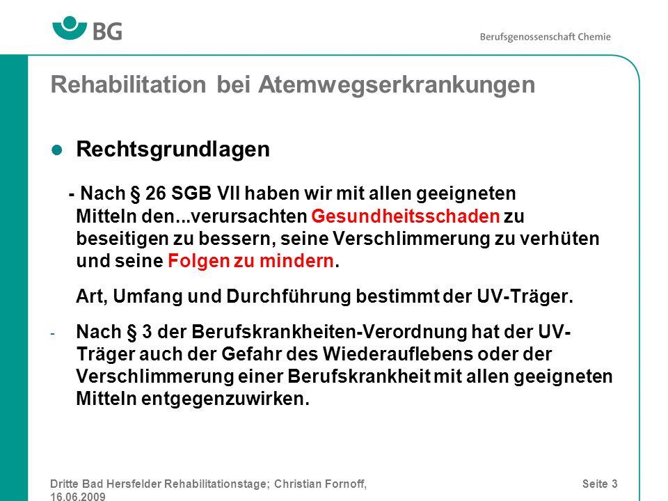 Dritte Bad Hersfelder Rehabilitationstage; Christian Fornoff, 16.06.2009 Seite 3 Rehabilitation bei Atemwegserkrankungen Rechtsgrundlagen - Nach § 26