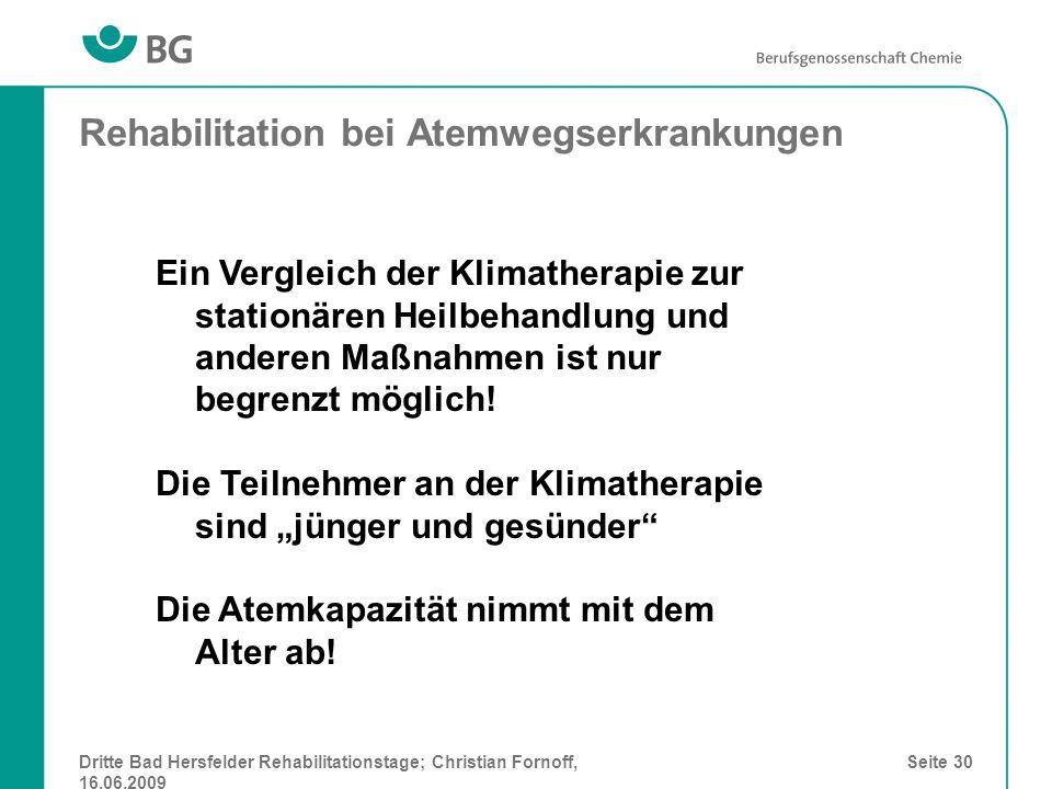 Dritte Bad Hersfelder Rehabilitationstage; Christian Fornoff, 16.06.2009 Seite 30 Rehabilitation bei Atemwegserkrankungen Ein Vergleich der Klimathera