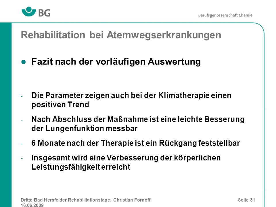 Dritte Bad Hersfelder Rehabilitationstage; Christian Fornoff, 16.06.2009 Seite 31 Rehabilitation bei Atemwegserkrankungen Fazit nach der vorläufigen A