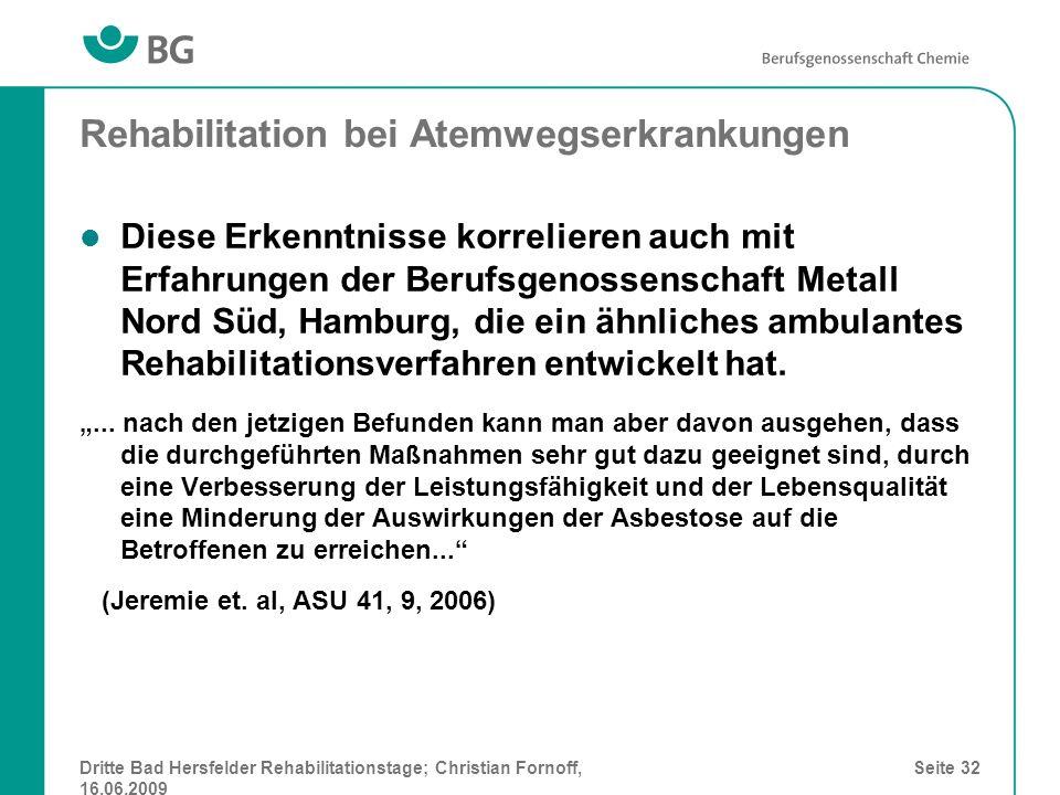 Dritte Bad Hersfelder Rehabilitationstage; Christian Fornoff, 16.06.2009 Seite 32 Rehabilitation bei Atemwegserkrankungen Diese Erkenntnisse korrelier