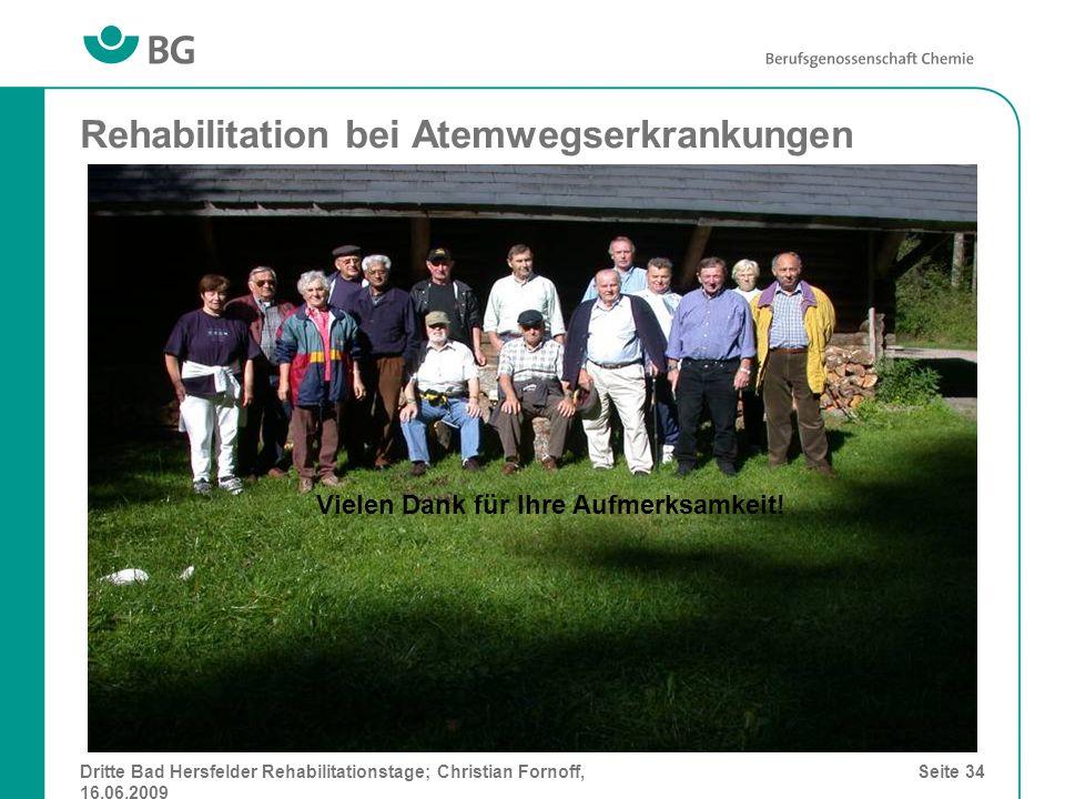 Dritte Bad Hersfelder Rehabilitationstage; Christian Fornoff, 16.06.2009 Seite 34 Rehabilitation bei Atemwegserkrankungen Vielen Dank für Ihre Aufmerk