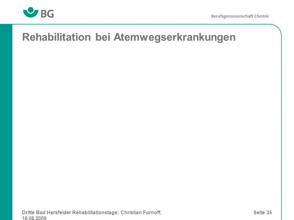 Dritte Bad Hersfelder Rehabilitationstage; Christian Fornoff, 16.06.2009 Seite 35 Rehabilitation bei Atemwegserkrankungen