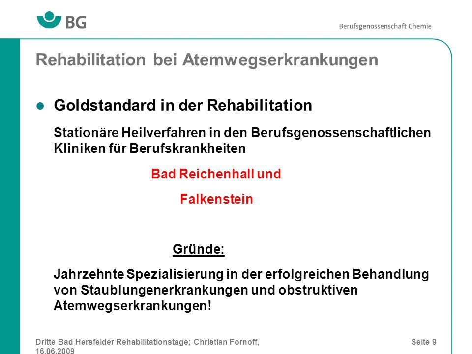 Dritte Bad Hersfelder Rehabilitationstage; Christian Fornoff, 16.06.2009 Seite 9 Rehabilitation bei Atemwegserkrankungen Goldstandard in der Rehabilit