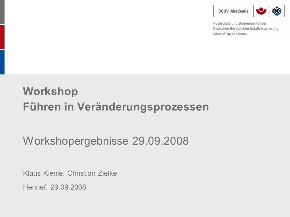Workshop Führen in Veränderungsprozessen Workshopergebnisse 29.09.2008 Klaus Kienle, Christian Zielke Hennef, 29.09.2008