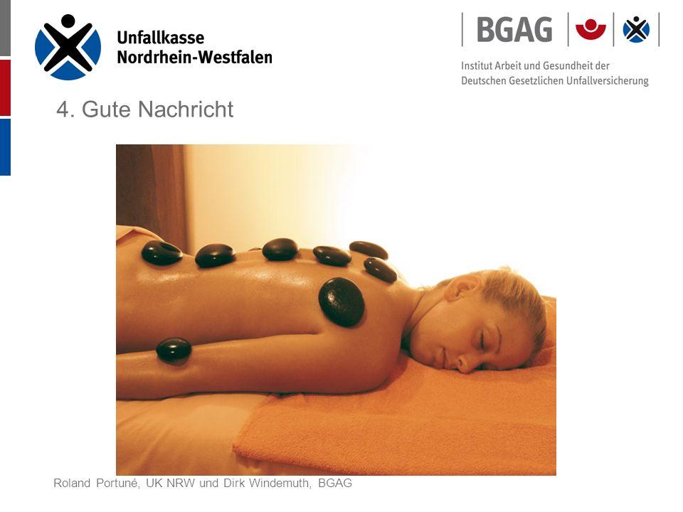 Roland Portuné, UK NRW und Dirk Windemuth, BGAG 4. Gute Nachricht