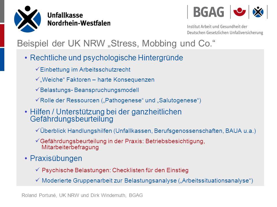 Roland Portuné, UK NRW und Dirk Windemuth, BGAG Beispiel der UK NRW Stress, Mobbing und Co. Rechtliche und psychologische Hintergründe Einbettung im A
