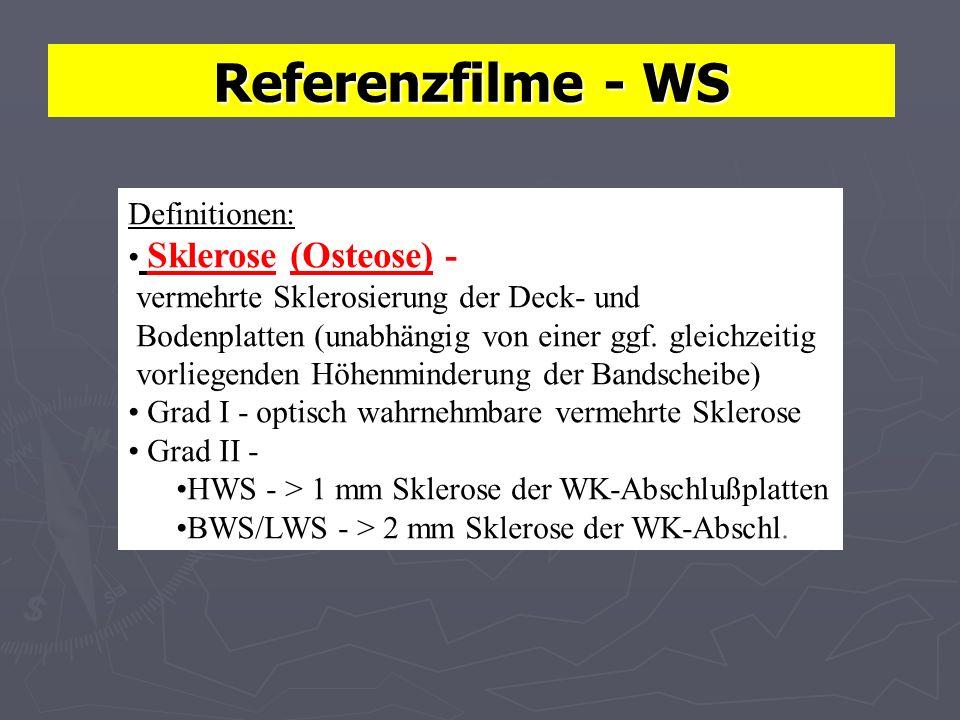 Referenzfilme - WS Definitionen: Sklerose (Osteose) - vermehrte Sklerosierung der Deck- und Bodenplatten (unabhängig von einer ggf.