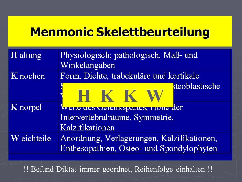 Menmonic Skelettbeurteilung H K K W !! Befund-Diktat immer geordnet, Reihenfolge einhalten !!