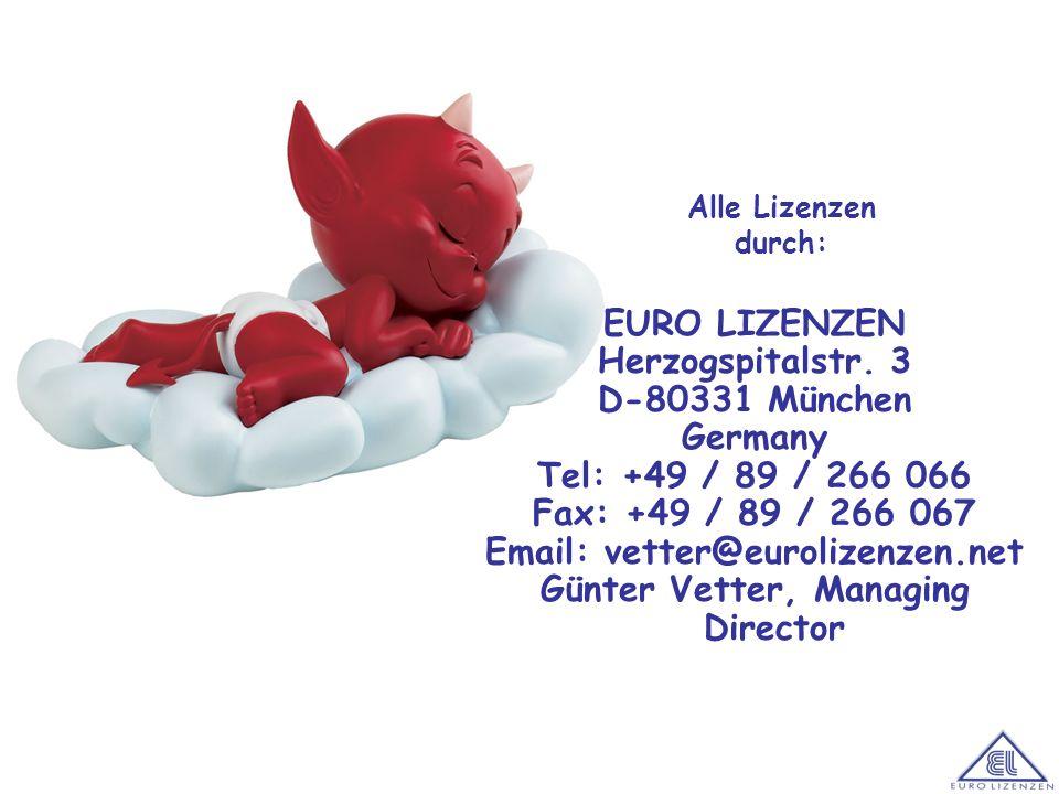 EURO LIZENZEN Herzogspitalstr. 3 D-80331 München Germany Tel: +49 / 89 / 266 066 Fax: +49 / 89 / 266 067 Email: vetter@eurolizenzen.net Günter Vetter,