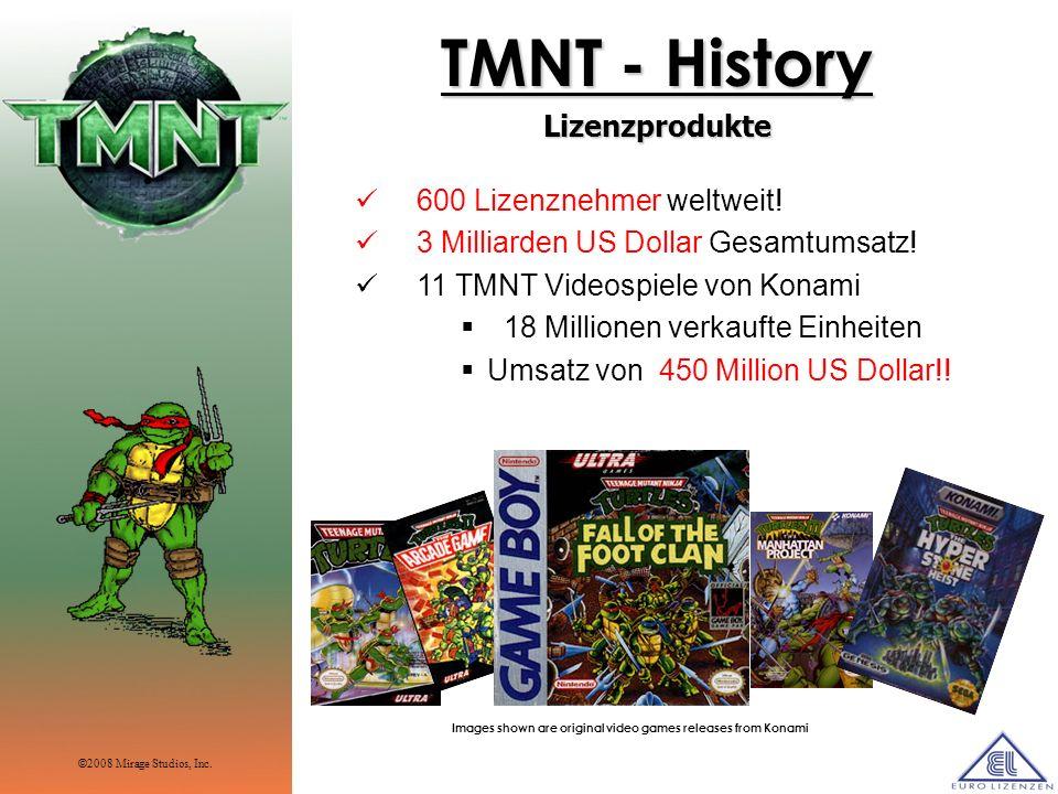 TMNT - History Lizenzprodukte 600 Lizenznehmer weltweit! 3 Milliarden US Dollar Gesamtumsatz! 11 TMNT Videospiele von Konami 18 Millionen verkaufte Ei