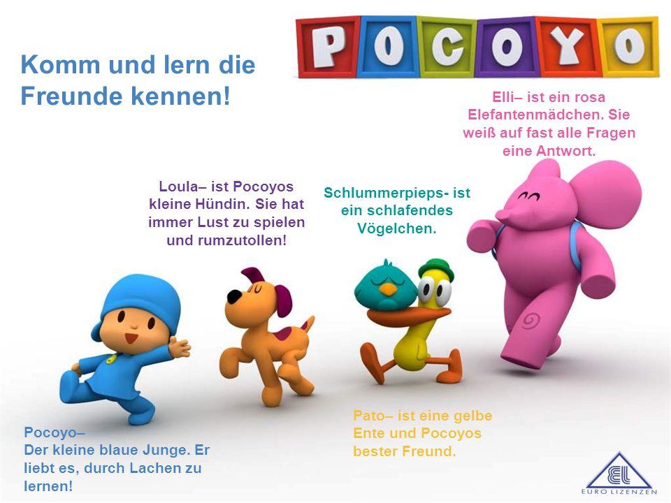 a Elli– ist ein rosa Elefantenmädchen. Sie weiß auf fast alle Fragen eine Antwort. Pato– ist eine gelbe Ente und Pocoyos bester Freund. Loula– ist Poc