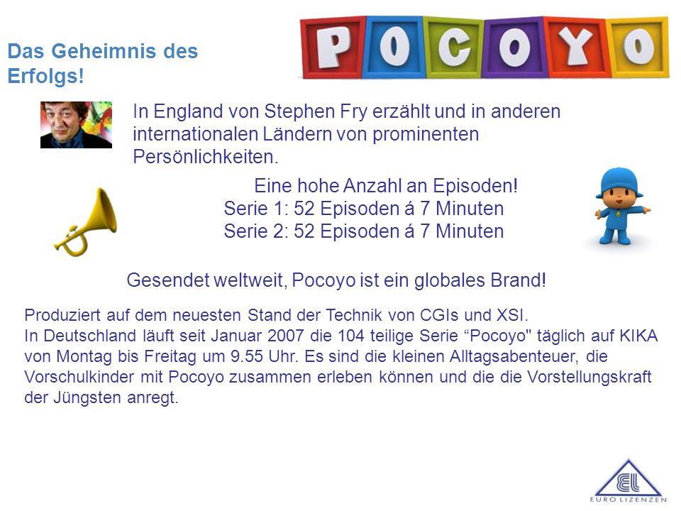 a Produziert auf dem neuesten Stand der Technik von CGIs und XSI. In Deutschland läuft seit Januar 2007 die 104 teilige Serie Pocoyo