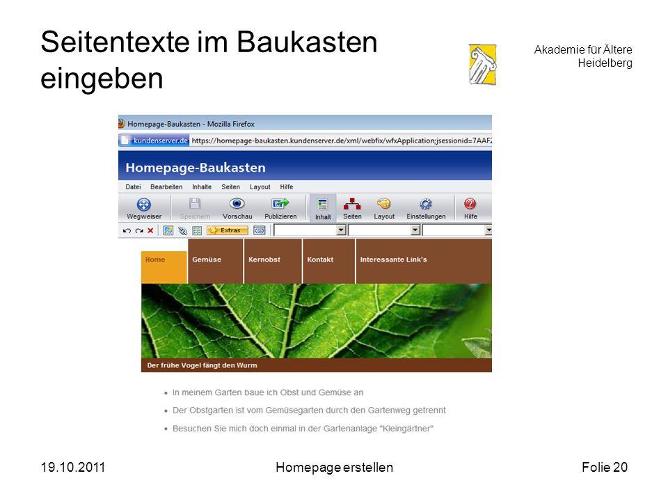 Akademie für Ältere Heidelberg 19.10.2011Homepage erstellenFolie 20 Seitentexte im Baukasten eingeben
