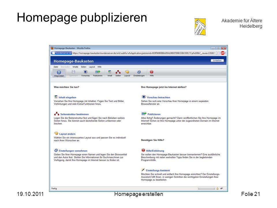 Akademie für Ältere Heidelberg 19.10.2011Homepage erstellenFolie 21 Homepage pubplizieren