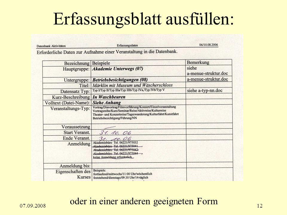 07.09.200812 Erfassungsblatt ausfüllen: oder in einer anderen geeigneten Form