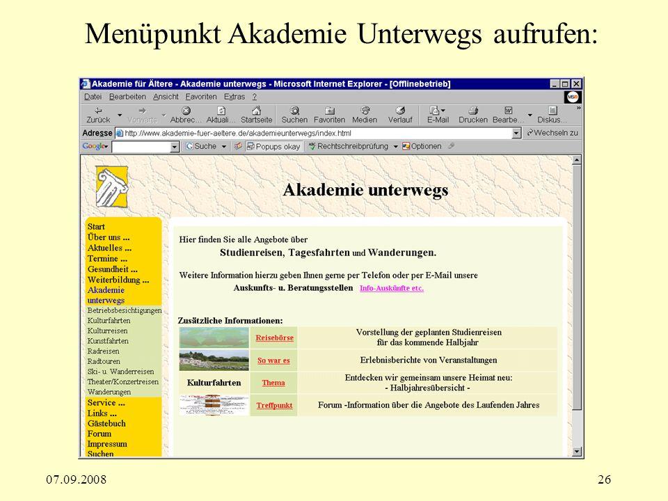 07.09.200826 Menüpunkt Akademie Unterwegs aufrufen: