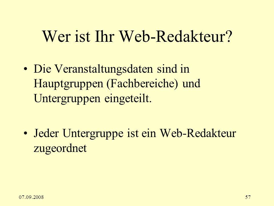 07.09.200857 Wer ist Ihr Web-Redakteur.