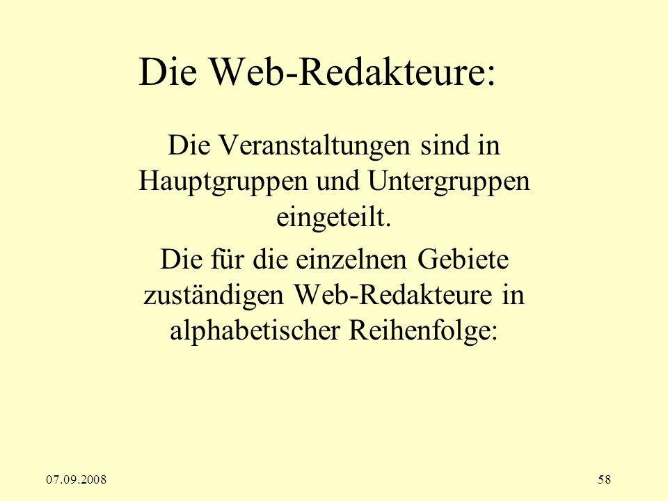 07.09.200858 Die Web-Redakteure: Die Veranstaltungen sind in Hauptgruppen und Untergruppen eingeteilt.
