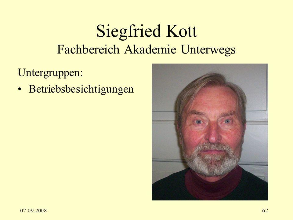 07.09.200862 Siegfried Kott Fachbereich Akademie Unterwegs Untergruppen: Betriebsbesichtigungen