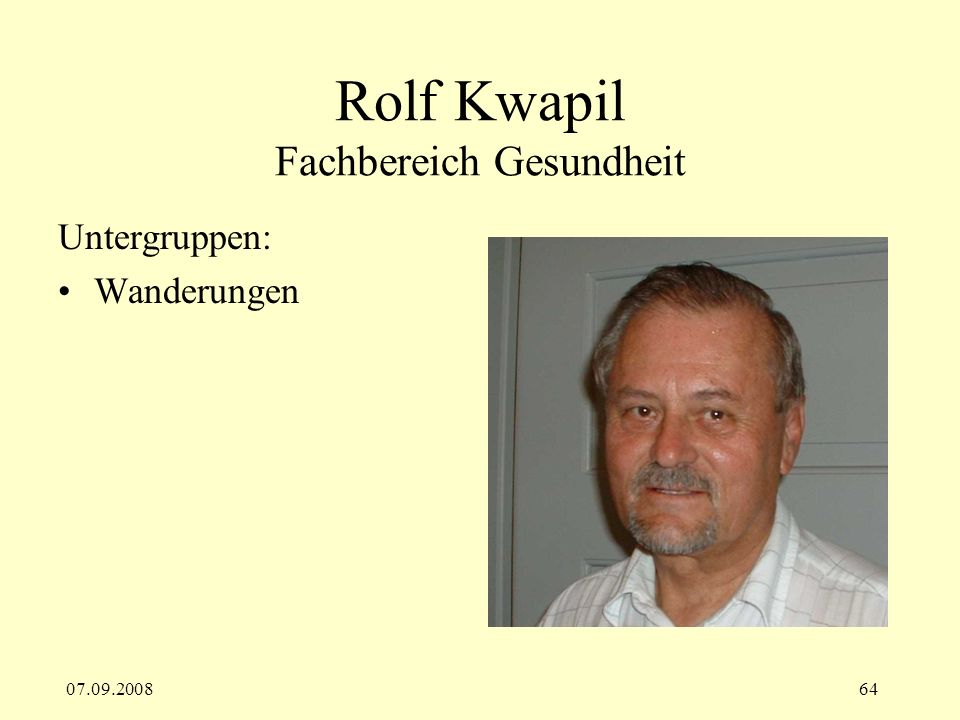 07.09.200864 Rolf Kwapil Fachbereich Gesundheit Untergruppen: Wanderungen