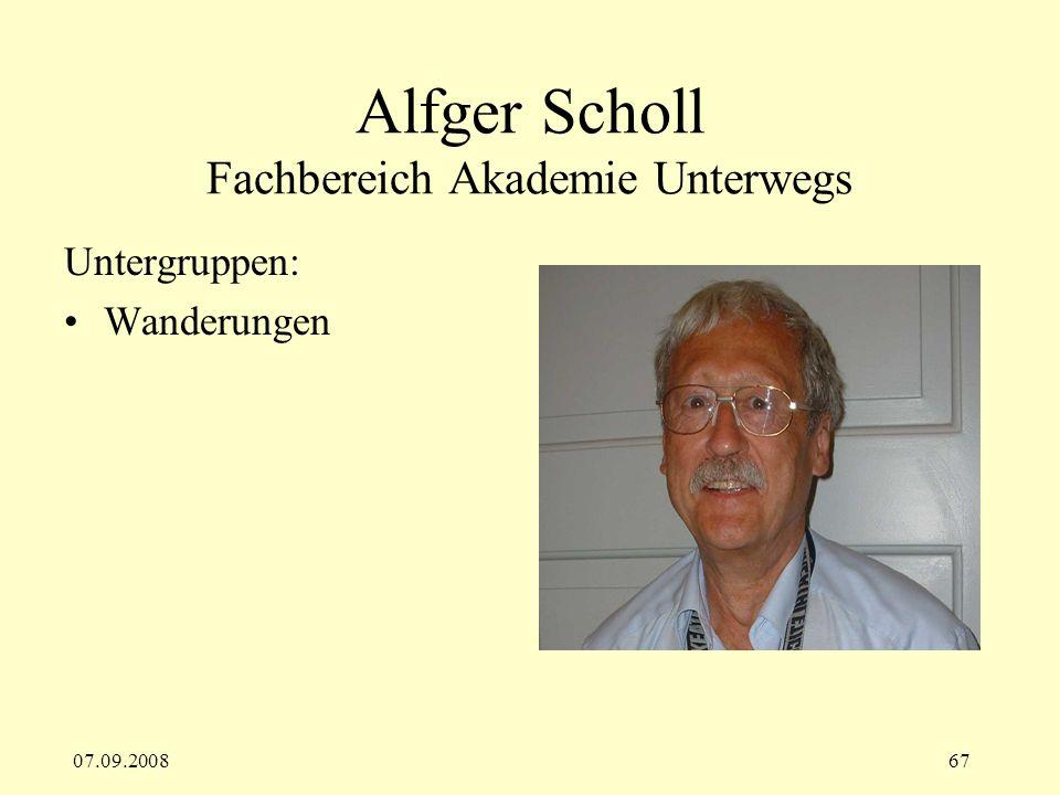 07.09.200867 Alfger Scholl Fachbereich Akademie Unterwegs Untergruppen: Wanderungen