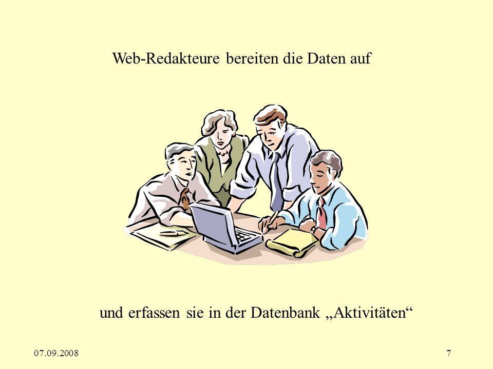 07.09.20087 Web-Redakteure bereiten die Daten auf und erfassen sie in der Datenbank Aktivitäten